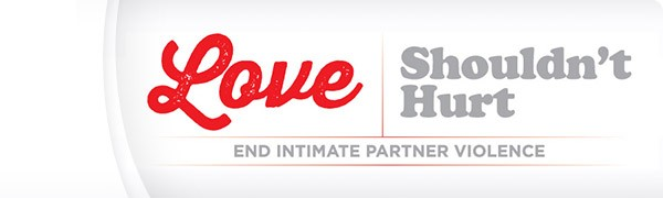Love Shouldn't Hurt – End Intimate Partner Violence